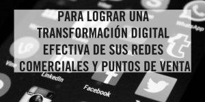 Para lograr una transformación digital efectiva-de-sus redes comerciales y puntos de venta